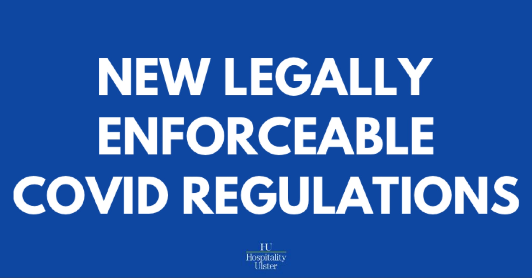 NEW LEGALLY ENFORCEABLE COVID REGULATIONS