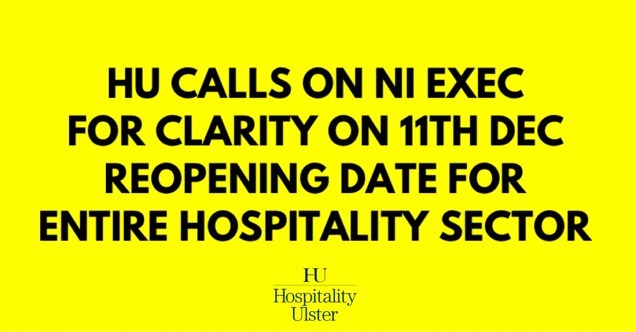 HU CALLS ON NI EXEC FOR CLARITY ON 11TH DECEMBER REOPENING DATE FOR ENTIRE HOSPITALITY SECTOR