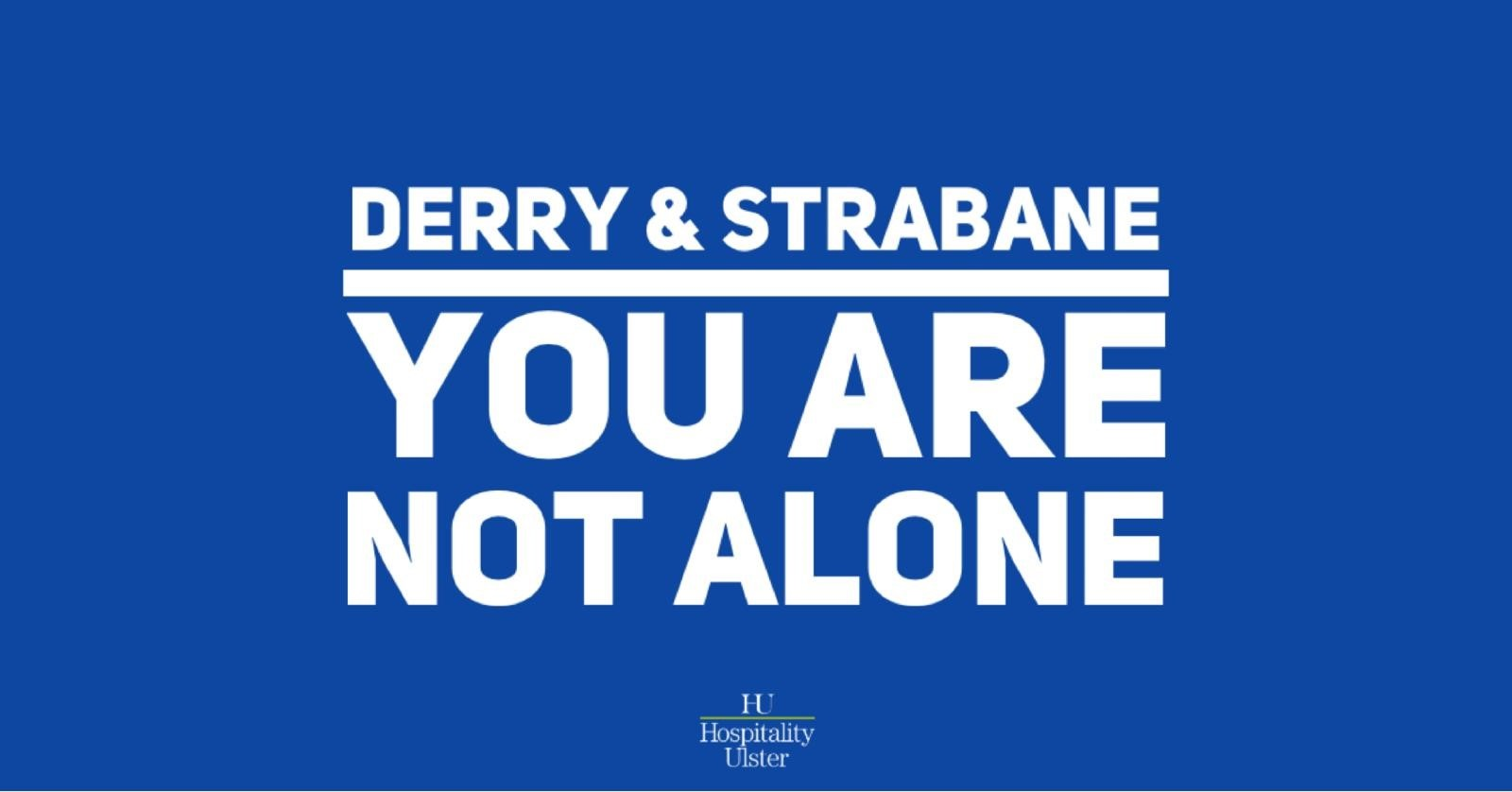 DERRY AND STRABANE - YOU ARE NOT ALONE