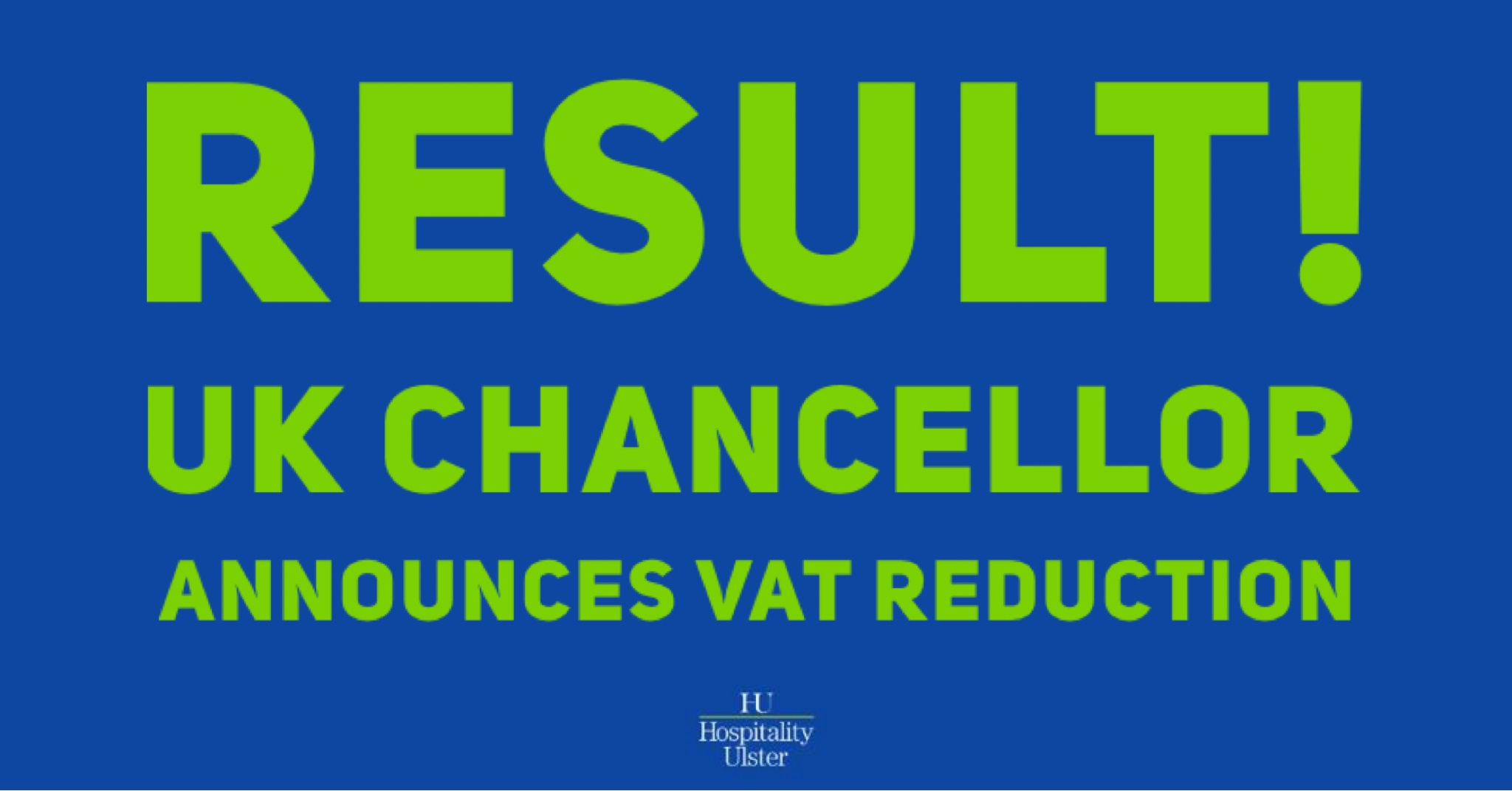 RESULT AS UK CHANCELLOR ANNOUNCES VAT REDUCTION