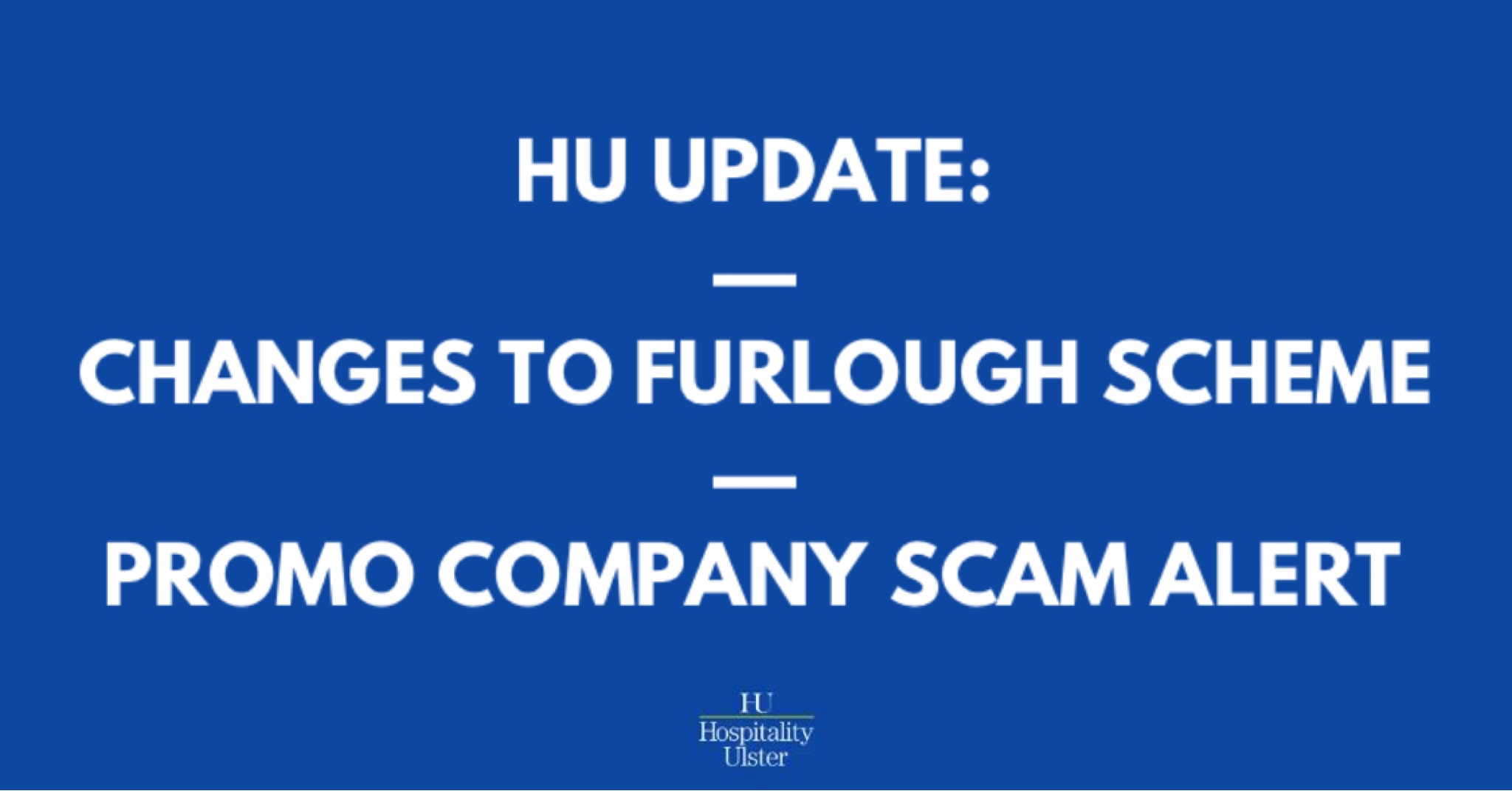 CHANGES TO FURLOUGH SCHEME AND PROMO COMPANY SCAM ALERT
