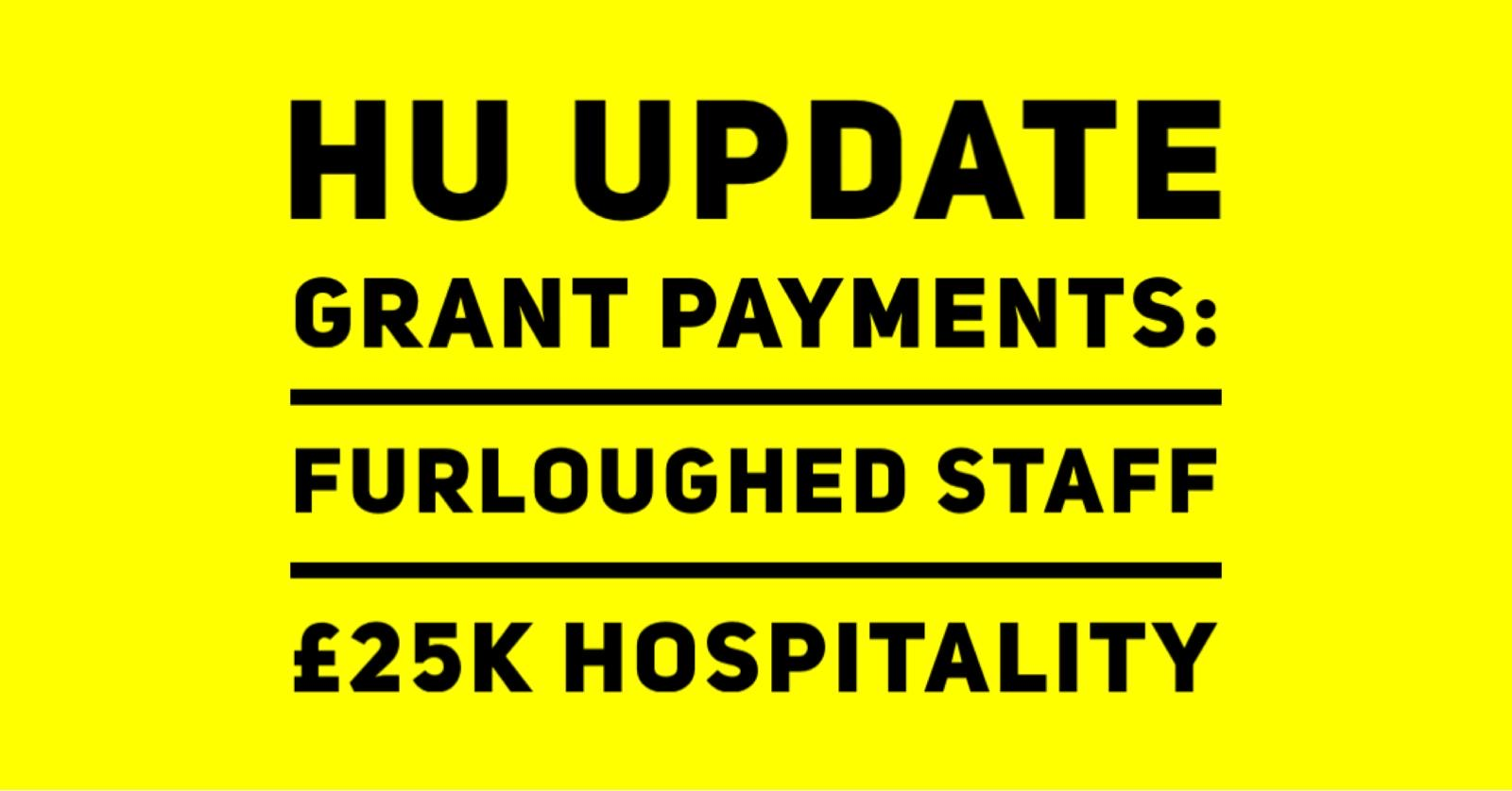 HU UPDATE GRANT PAYMENTS FURLOUGHED STAFF 25K HOSPITALITY
