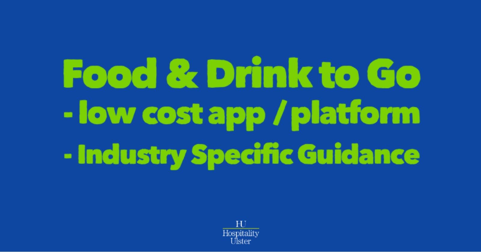 HU UPDATE FOOD AND DRINK TO GO LOW COST APP INDUSTRY SPECIFIC GUIDANCE