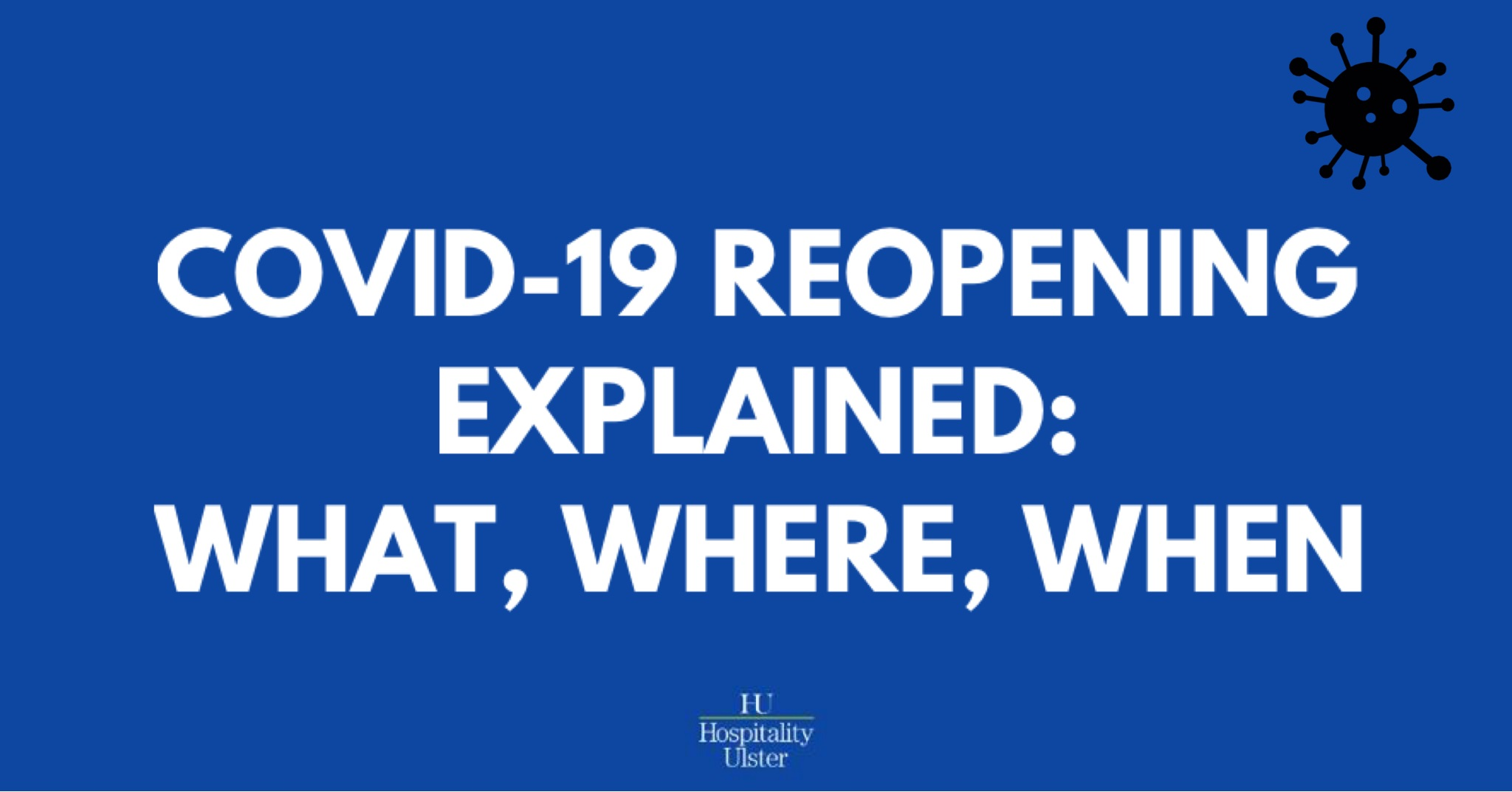 THE WHAT WHERE AND WHEN OF COVID19 REOPENING EXPLAINED