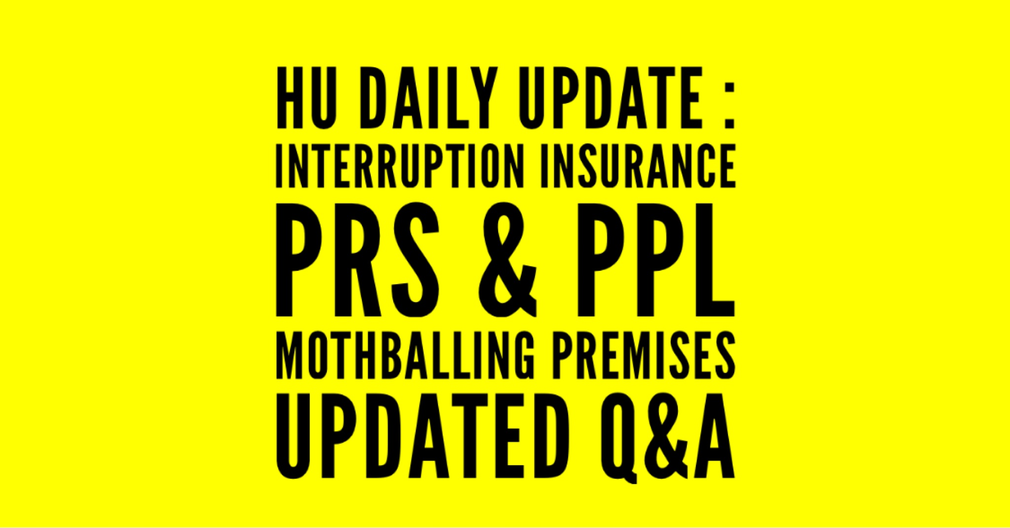 DAILY UPDATE Interruption Insurance PRS and PPL Mothballing Premises Updated Q and A