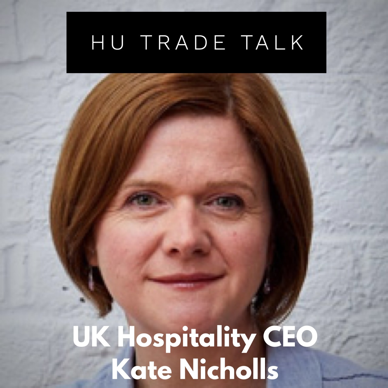 PODCAST UK Hospitality CEO Kate Nicholls