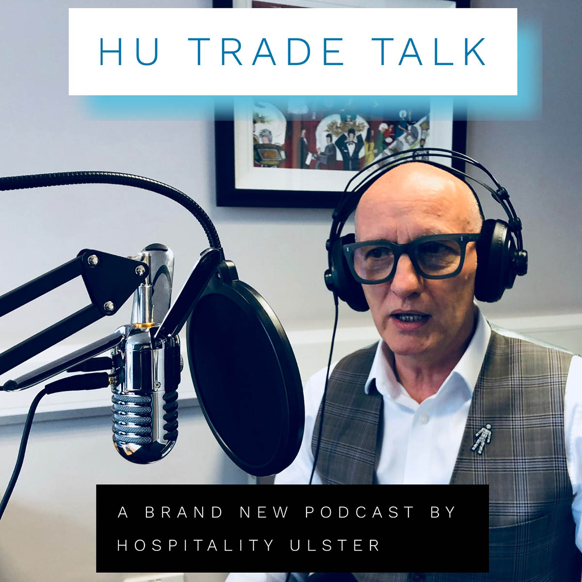 Hospitality Ulster Launches Industry Podcast HU TRADE TALK